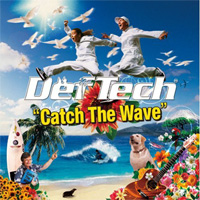 Def tech/Catch The Wave