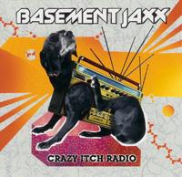 BASEMENT JAXX/CRAZY ITCH RADIO