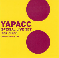 YAPACC/SPECIAL LIVE SET FOR CISCO